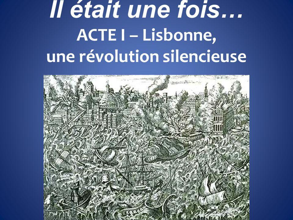 Il était une fois… ACTE I – Lisbonne, une révolution silencieuse