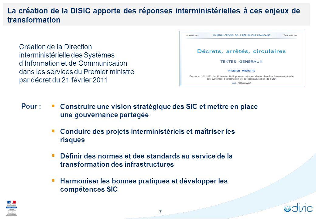 7 La création de la DISIC apporte des réponses interministérielles à ces enjeux de transformation Création de la Direction interministérielle des Syst