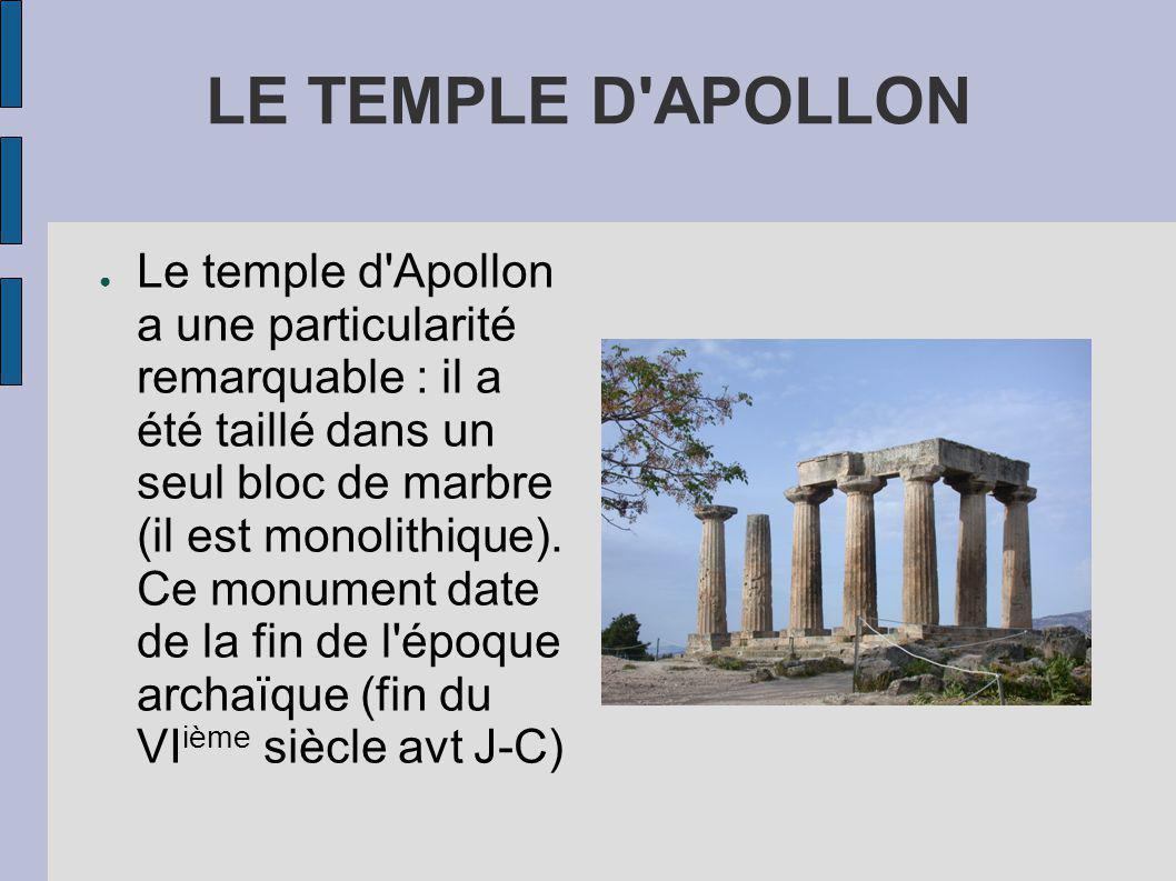 LE TEMPLE D APOLLON Le temple d Apollon a une particularité remarquable : il a été taillé dans un seul bloc de marbre (il est monolithique).