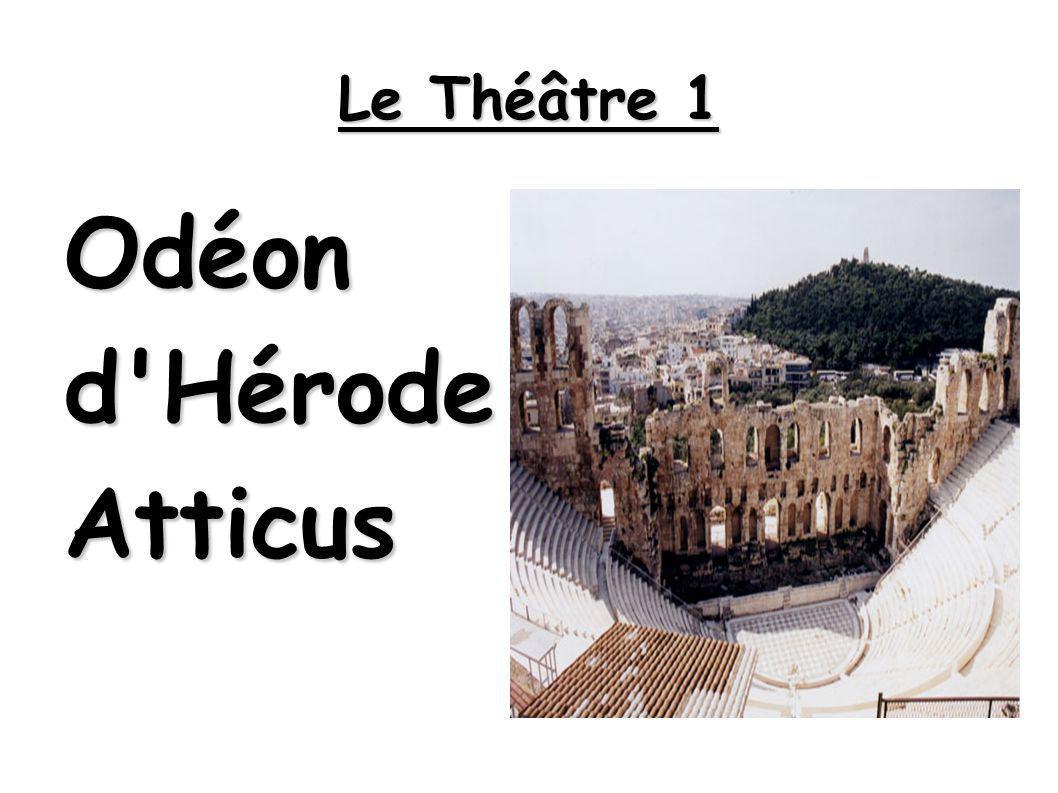 Le Théâtre 1 Odéon d Hérode Atticus