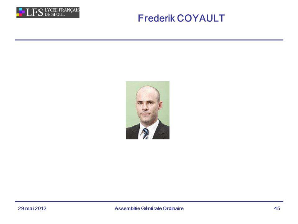 Frederik COYAULT 29 mai 2012Assemblée Générale Ordinaire45
