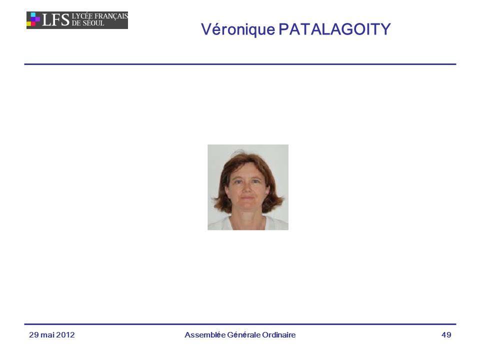 Véronique PATALAGOITY 29 mai 2012Assemblée Générale Ordinaire49
