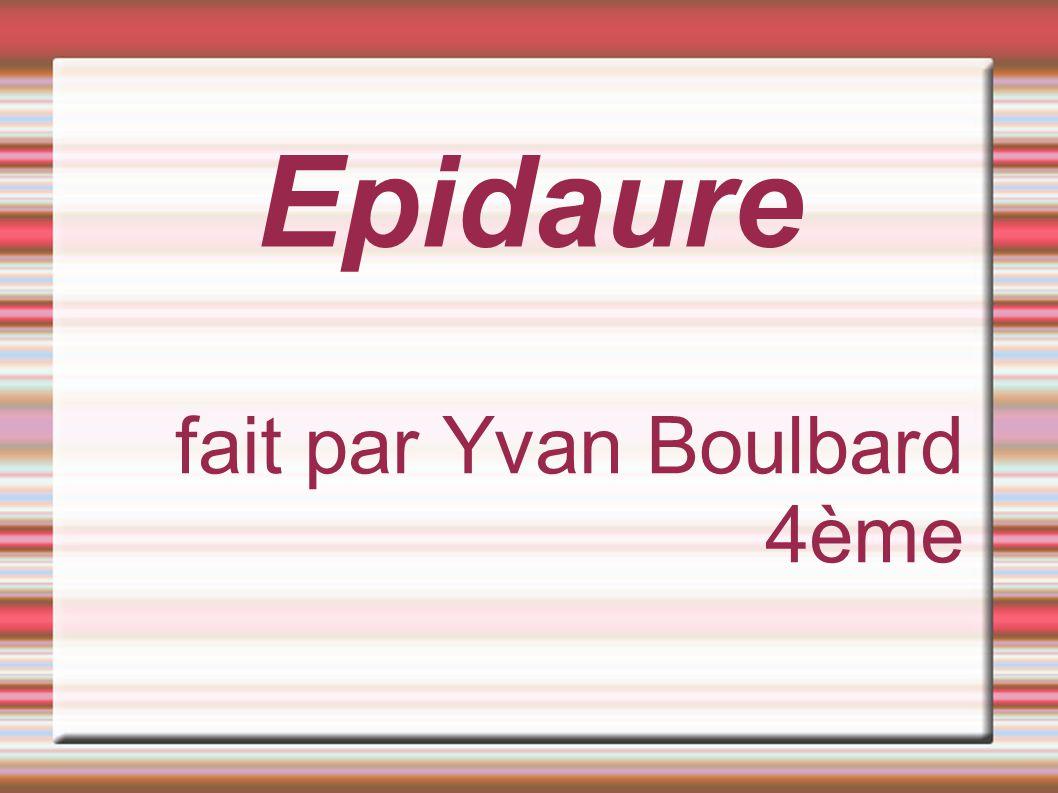 Epidaure fait par Yvan Boulbard 4ème