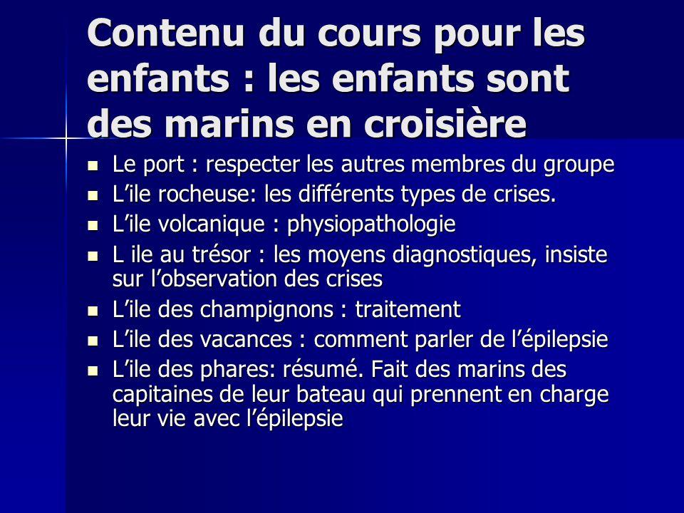 Contenu du cours pour les enfants : les enfants sont des marins en croisière Le port : respecter les autres membres du groupe Le port : respecter les autres membres du groupe Lile rocheuse: les différents types de crises.