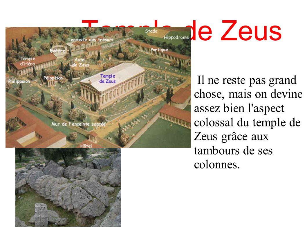 Temple de Zeus Il ne reste pas grand chose, mais on devine assez bien l'aspect colossal du temple de Zeus grâce aux tambours de ses colonnes.