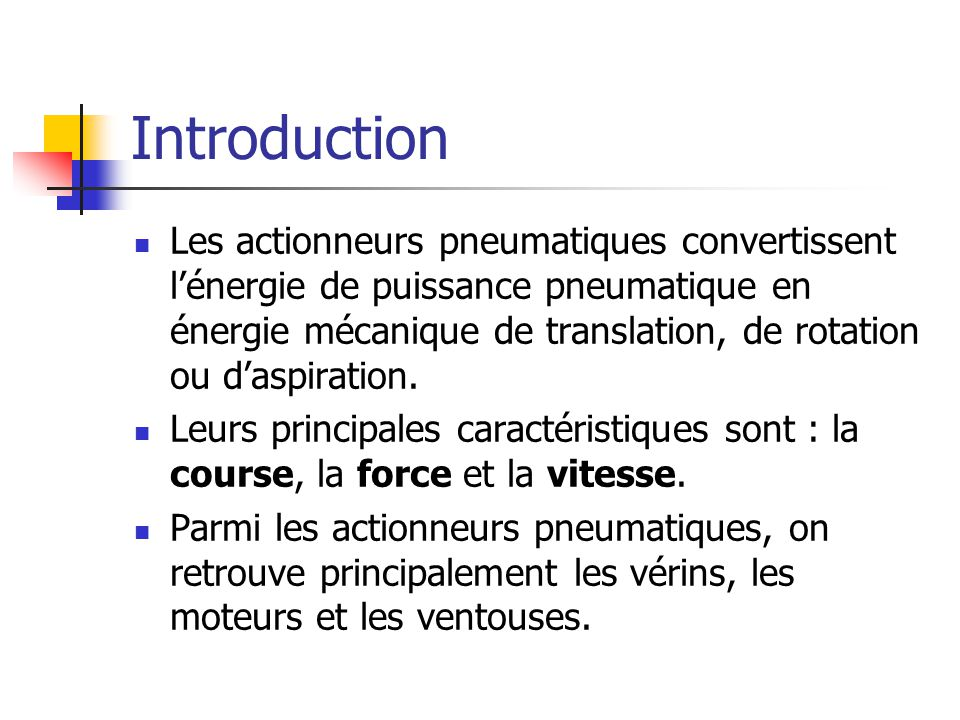 Les vérins Ils transforment lénergie dun fluide sous pression en énergie mécanique (mouvement avec effort).
