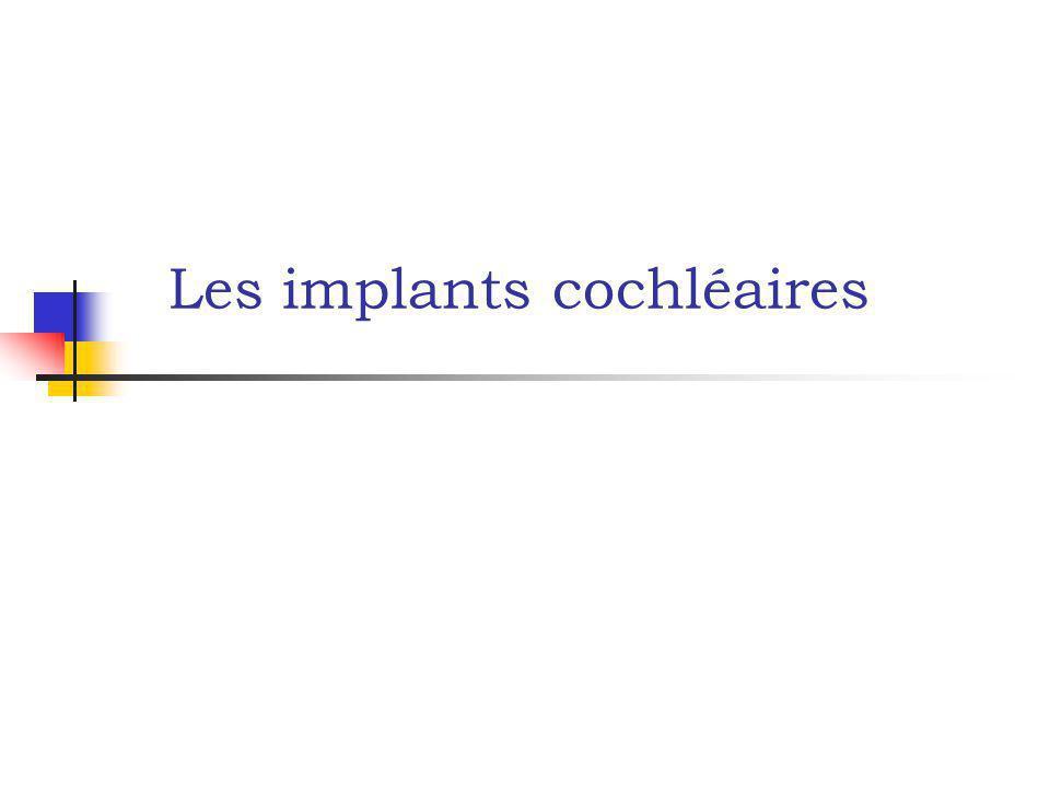 Les implants cochléaires