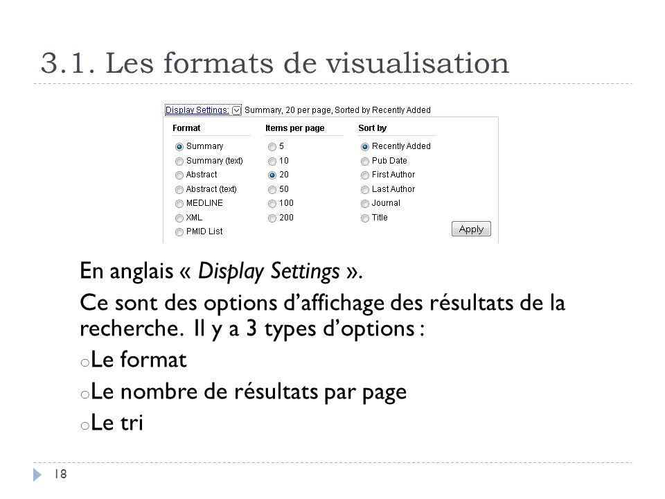 3.1. Les formats de visualisation 18 En anglais « Display Settings ». Ce sont des options daffichage des résultats de la recherche. Il y a 3 types dop
