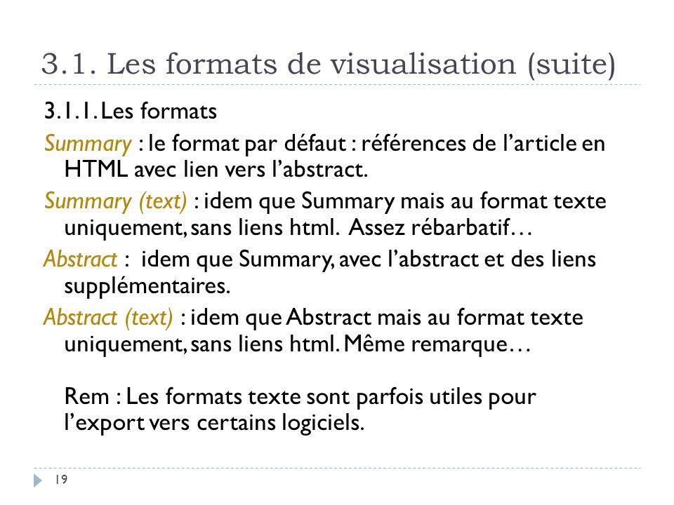 3.1. Les formats de visualisation (suite) 19 3.1.1. Les formats Summary : le format par défaut : références de larticle en HTML avec lien vers labstra