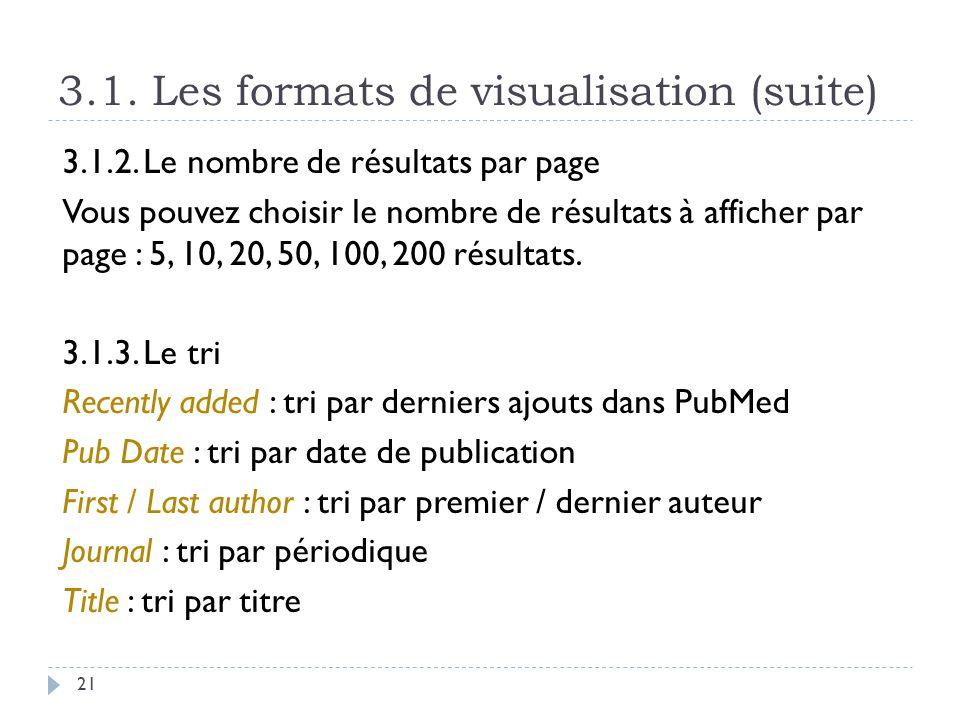 3.1. Les formats de visualisation (suite) 21 3.1.2. Le nombre de résultats par page Vous pouvez choisir le nombre de résultats à afficher par page : 5