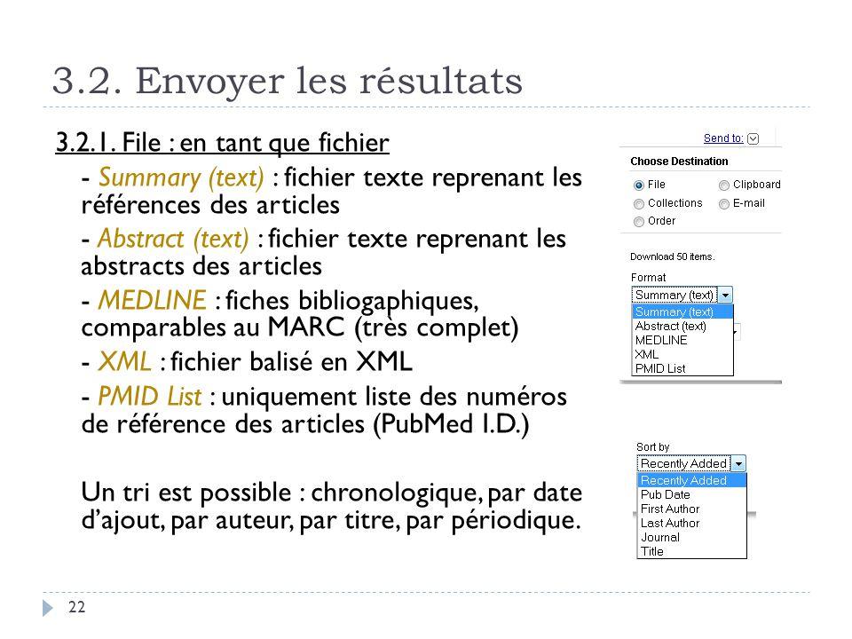 3.2. Envoyer les résultats 22 3.2.1. File : en tant que fichier - Summary (text) : fichier texte reprenant les références des articles - Abstract (tex