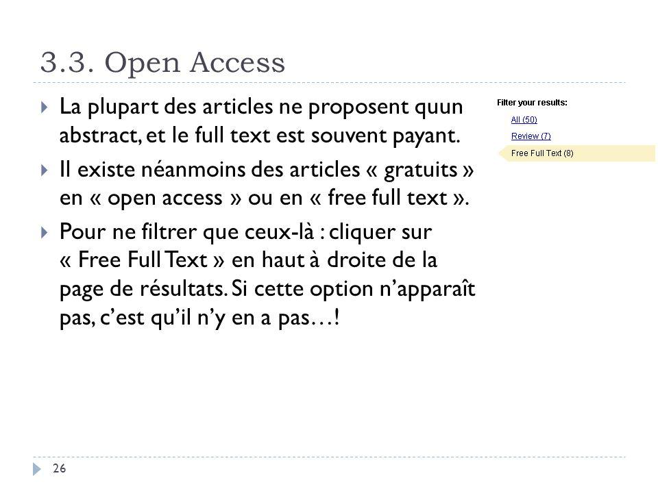 3.3. Open Access 26 La plupart des articles ne proposent quun abstract, et le full text est souvent payant. Il existe néanmoins des articles « gratuit