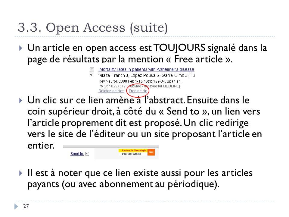 3.3. Open Access (suite) 27 Un article en open access est TOUJOURS signalé dans la page de résultats par la mention « Free article ». Un clic sur ce l
