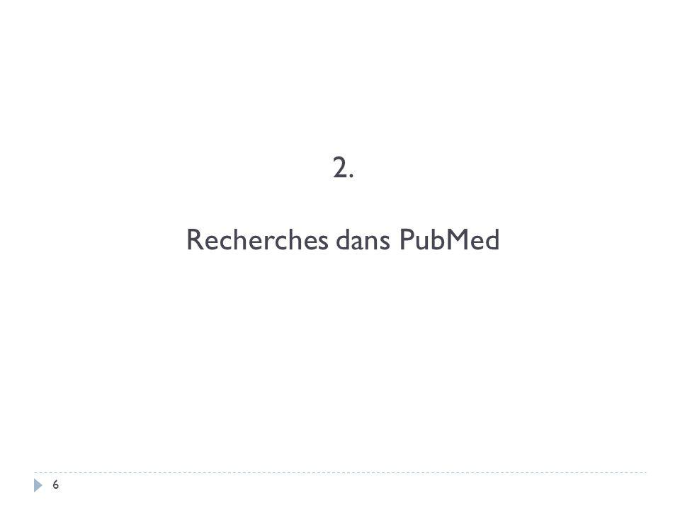 6 2. Recherches dans PubMed