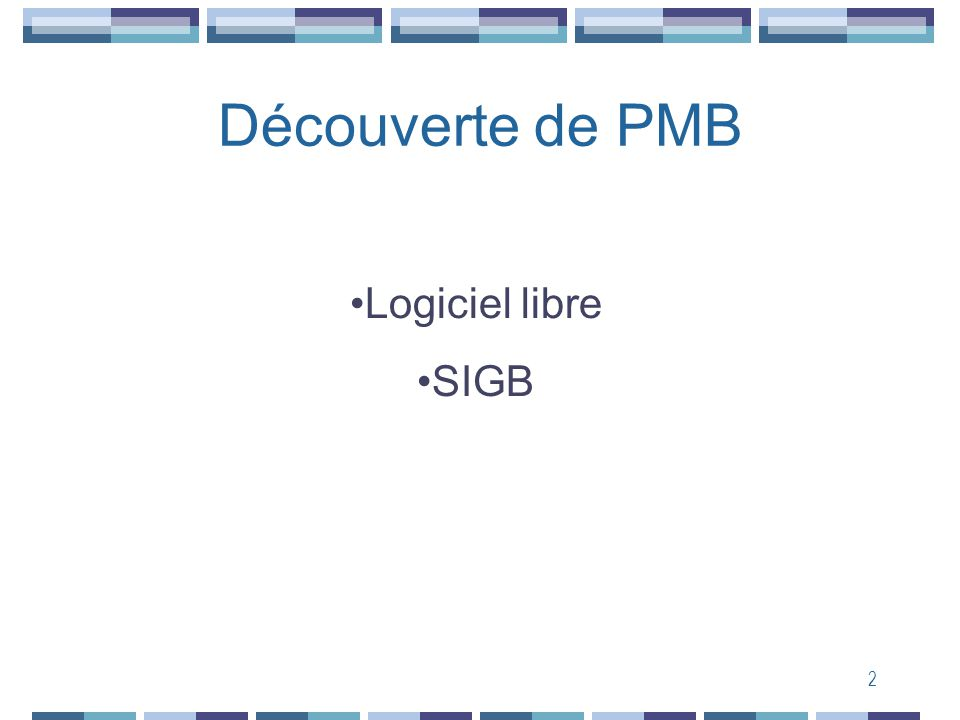 2 Découverte de PMB Logiciel libre SIGB