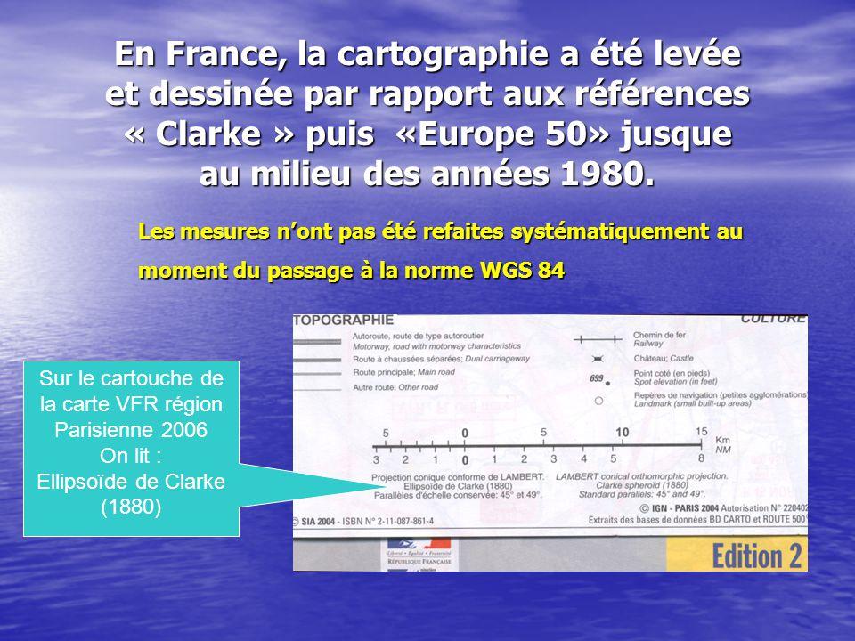 En France, la cartographie a été levée et dessinée par rapport aux références « Clarke » puis «Europe 50» jusque au milieu des années 1980.