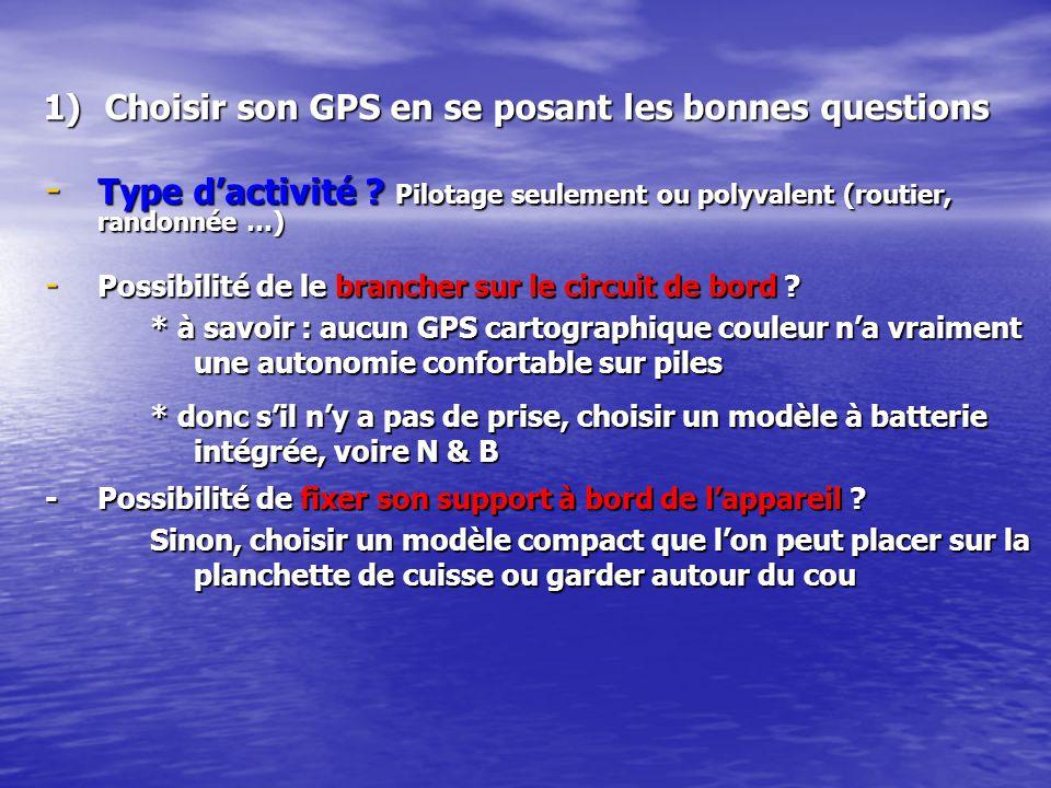 1)Choisir son GPS en se posant les bonnes questions - Type dactivité .