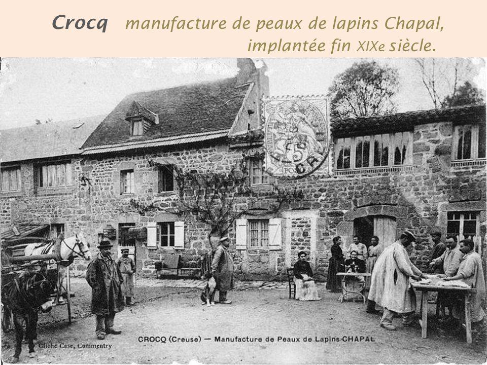 Crocq manufacture de peaux de lapins Chapal,. implantée fin XIXe siècle.