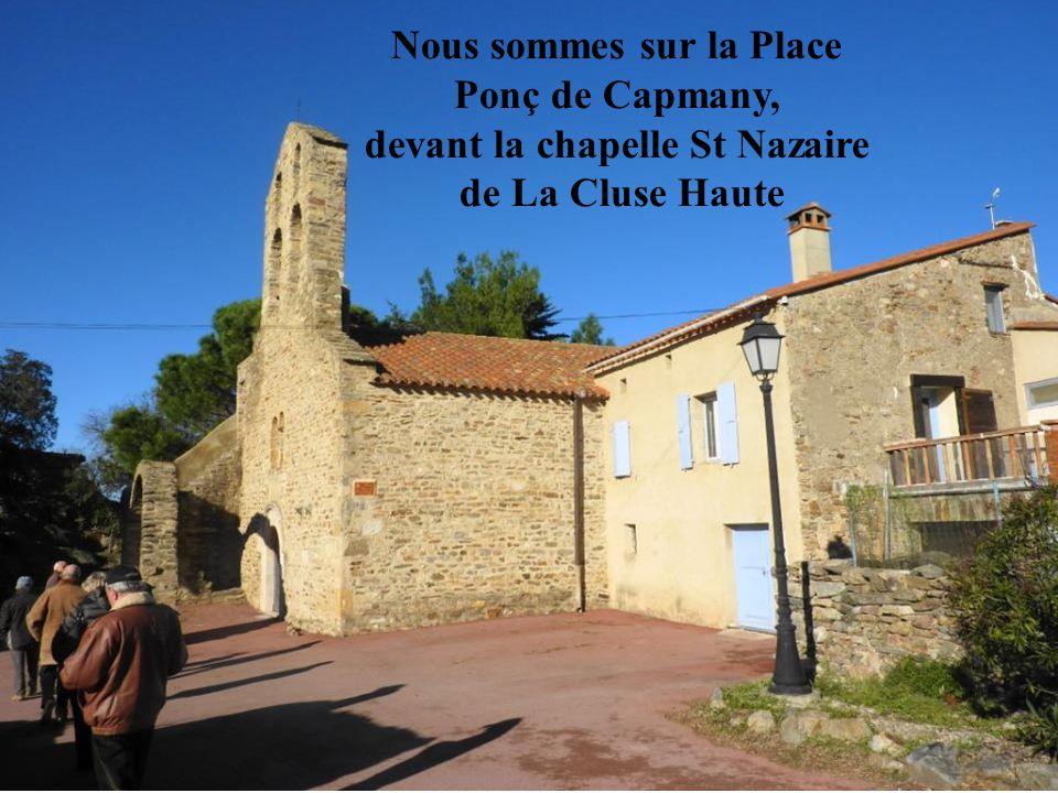 Nous sommes sur la Place Ponç de Capmany, devant la chapelle St Nazaire de La Cluse Haute
