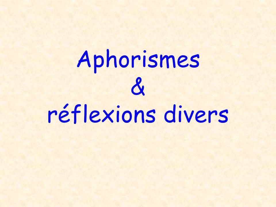 Aphorismes & réflexions divers