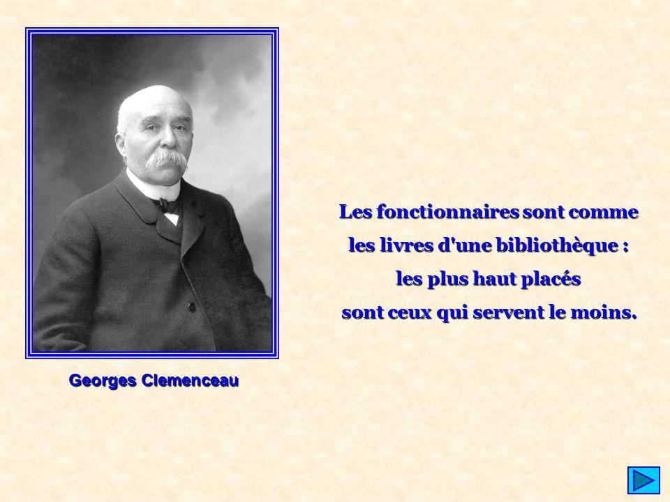 Diaporama PPS réalisé pour http://www.diaporamas-a-la-con.com http://www.diaporamas-a-la-con.com Georges Clemenceau Les fonctionnaires sont comme les