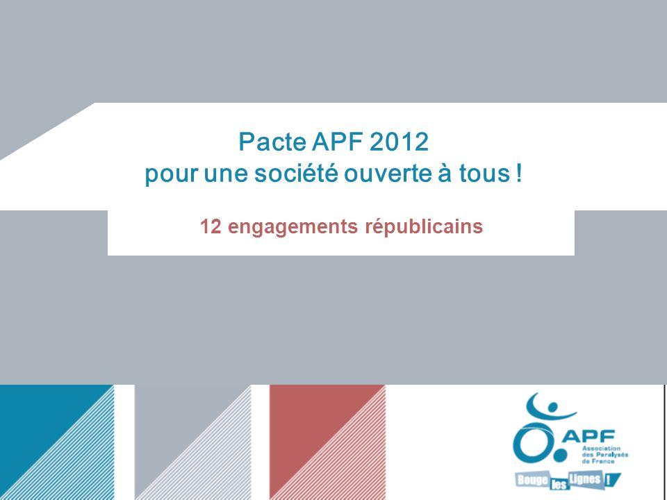 En 2012, lAPF demande aux candidats à lélection présidentielle et aux élections législatives de signer sonPacte pour une société ouverte à tous et de prendre 12 engagements républicains dans ce sens.