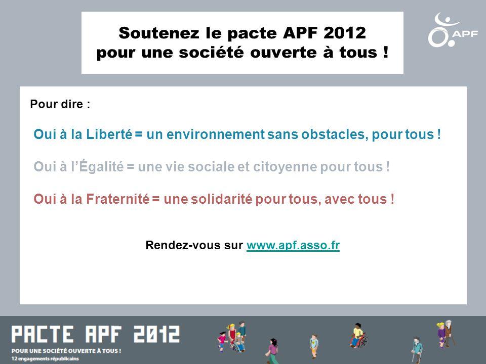 Soutenez le pacte APF 2012 pour une société ouverte à tous .