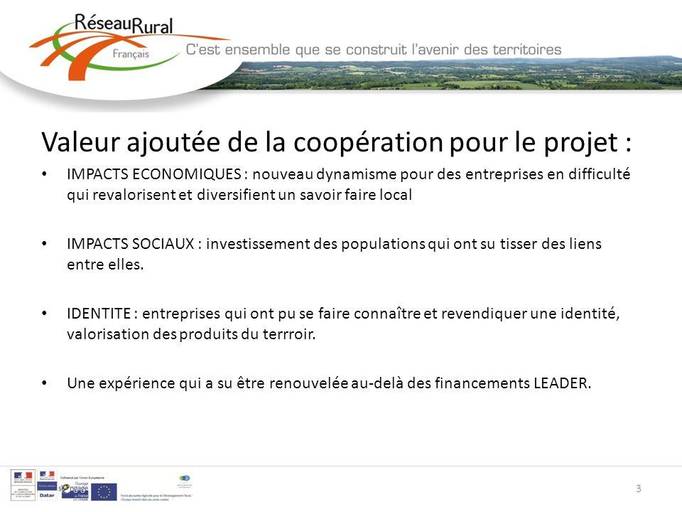 Valeur ajoutée de la coopération pour le projet : IMPACTS ECONOMIQUES : nouveau dynamisme pour des entreprises en difficulté qui revalorisent et diver