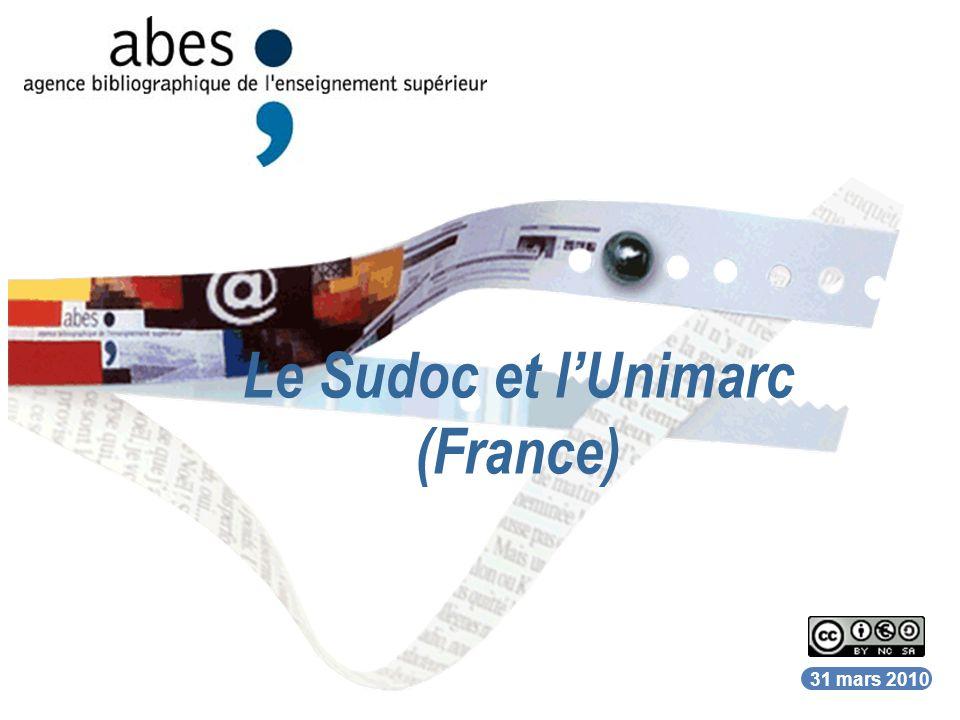 31 mars 2010 Le Sudoc et lUnimarc (France)