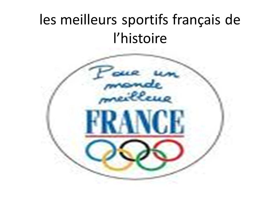 les meilleurs sportifs français de lhistoire
