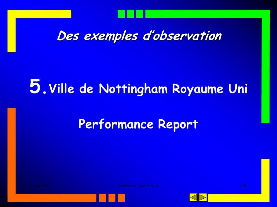 juin 2005Séminaire Centre Ville- 44 - Des exemples dobservation 5. Ville de Nottingham Royaume Uni Performance Report