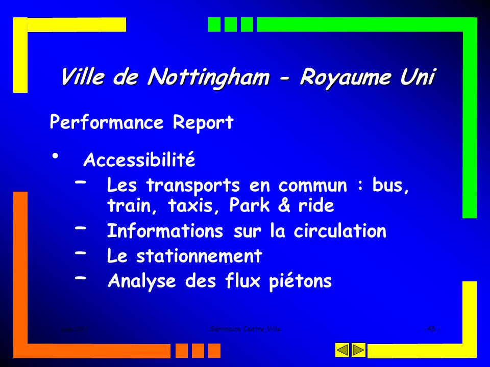 juin 2005Séminaire Centre Ville- 45 - Ville de Nottingham - Royaume Uni Performance Report Accessibilité – Les transports en commun : bus, train, taxi