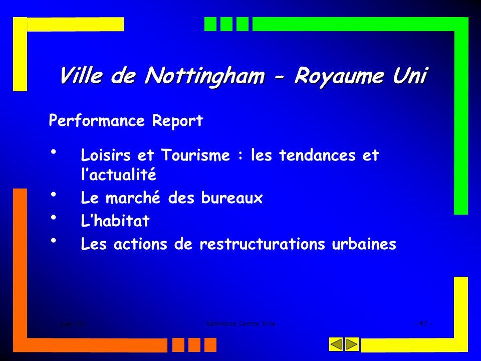 juin 2005Séminaire Centre Ville- 47 - Ville de Nottingham - Royaume Uni Performance Report Loisirs et Tourisme : les tendances et lactualité Le marché