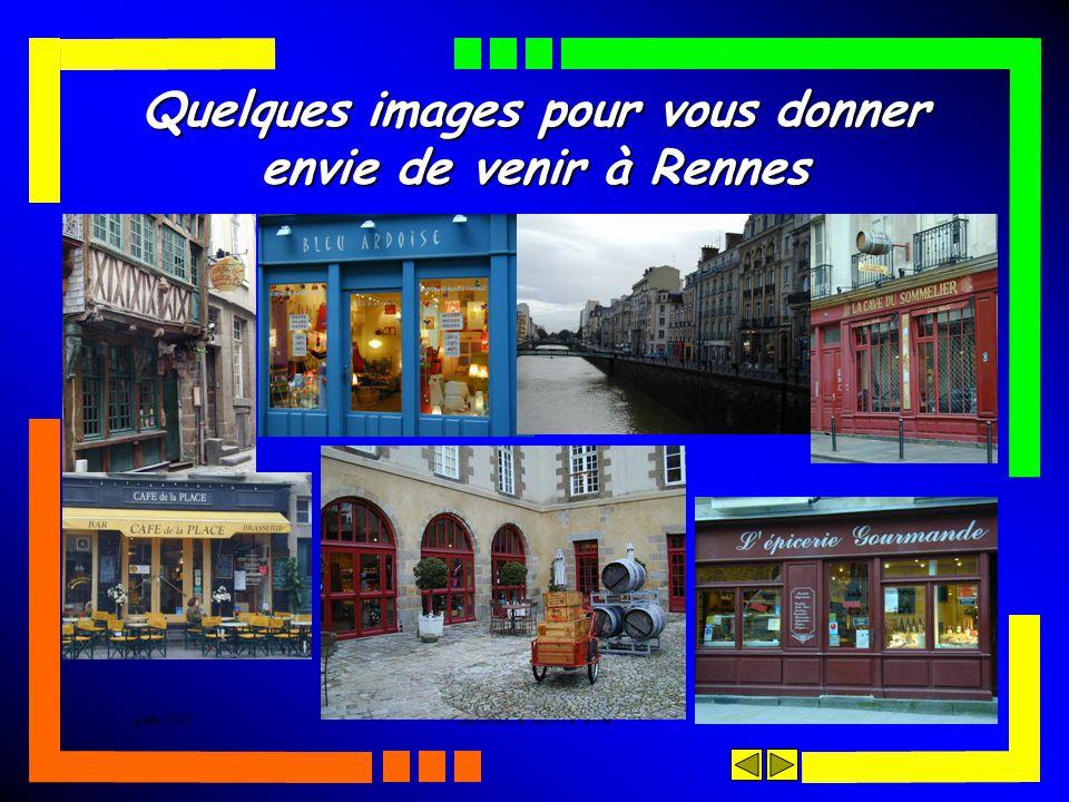 juin 2005Séminaire Centre Ville- 65 - Quelques images pour vous donner envie de venir à Rennes
