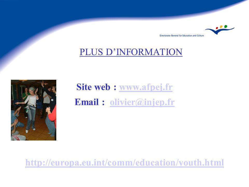 Site web : www.afpej.frwww.afpej.fr Email : olivier@injep.frolivier@injep.fr http://europa.eu.int/comm/education/youth.html PLUS DINFORMATION
