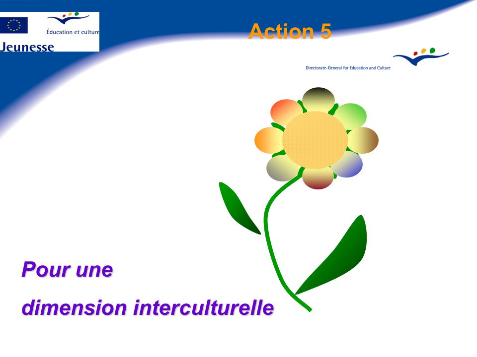 Action 5 Pour une dimension interculturelle