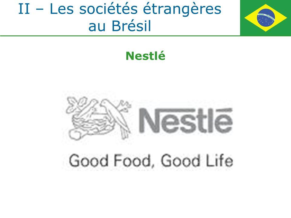 II – Les sociétés étrangères au Brésil Nestlé