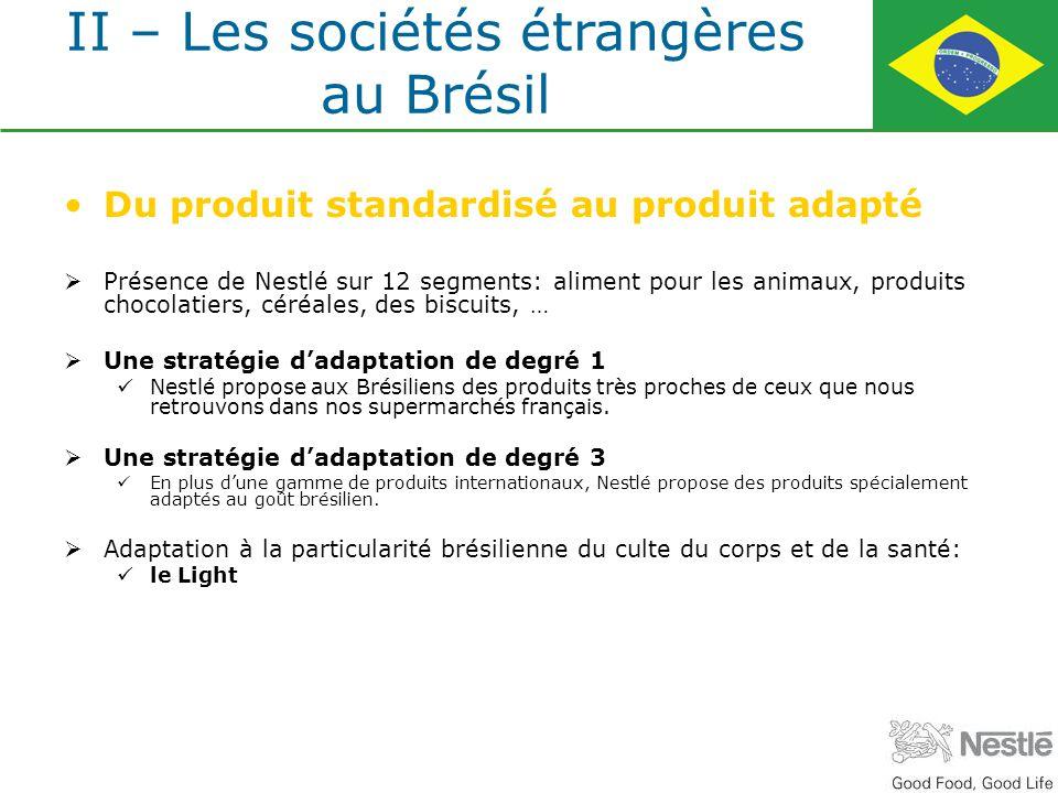 Du produit standardisé au produit adapté Présence de Nestlé sur 12 segments: aliment pour les animaux, produits chocolatiers, céréales, des biscuits,