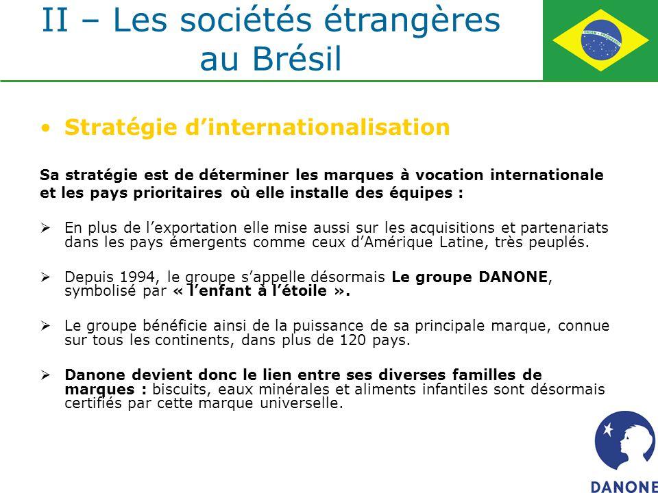 Stratégie dinternationalisation Sa stratégie est de déterminer les marques à vocation internationale et les pays prioritaires où elle installe des équ