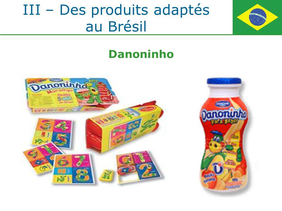 III – Des produits adaptés au Brésil Danoninho