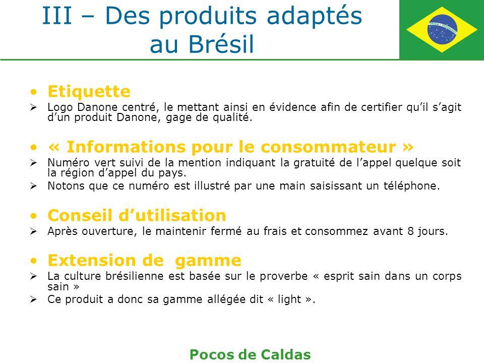 III – Des produits adaptés au Brésil Etiquette Logo Danone centré, le mettant ainsi en évidence afin de certifier quil sagit dun produit Danone, gage