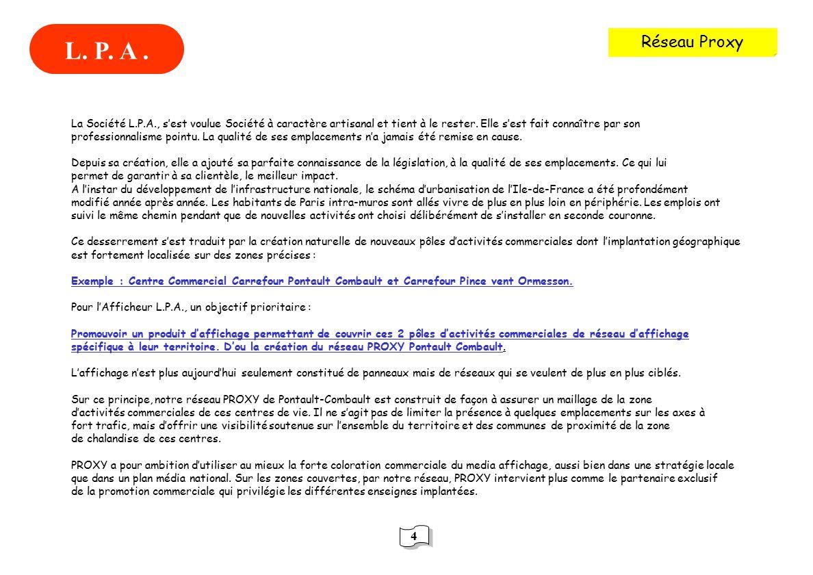 La Société L.P.A., sest voulue Société à caractère artisanal et tient à le rester.