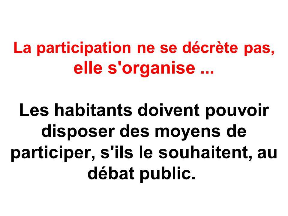 La participation ne se décrète pas, elle s organise...