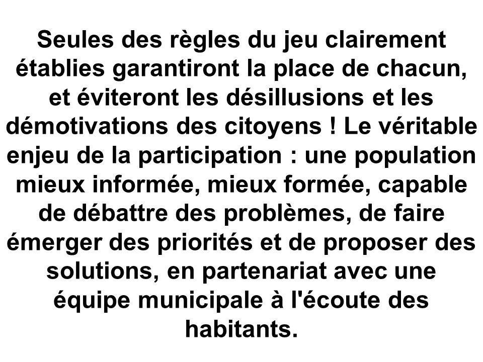 Seules des règles du jeu clairement établies garantiront la place de chacun, et éviteront les désillusions et les démotivations des citoyens .