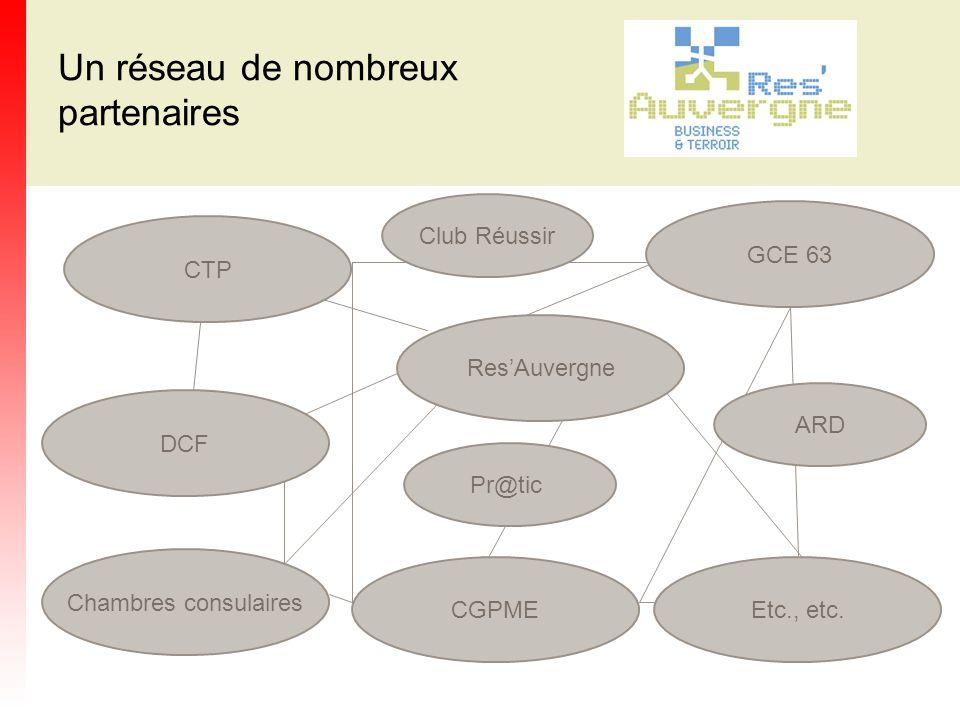 DCF Un réseau de nombreux partenaires CGPME Etc., etc. ResAuvergne Etc., etc. Chambres consulaires CTP GCE 63 Club Réussir ARD Pr@tic