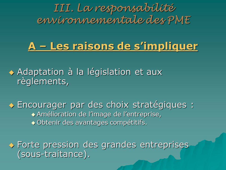 III. La responsabilité environnementale des PME A – Les raisons de simpliquer Adaptation à la législation et aux règlements, Adaptation à la législati