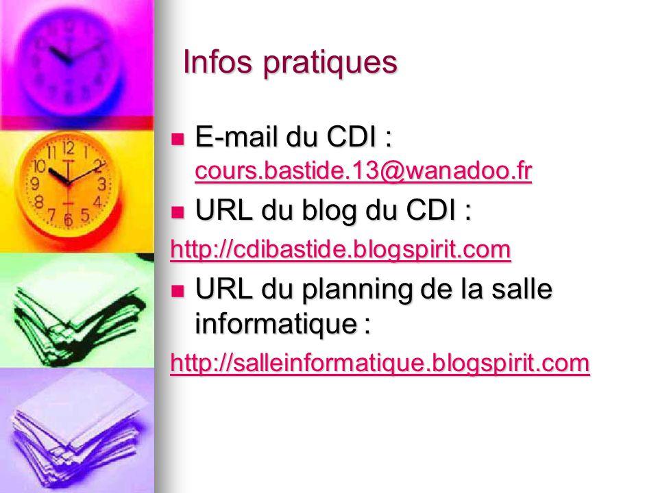 Infos pratiques E-mail du CDI : cours.bastide.13@wanadoo.fr E-mail du CDI : cours.bastide.13@wanadoo.fr cours.bastide.13@wanadoo.fr URL du blog du CDI
