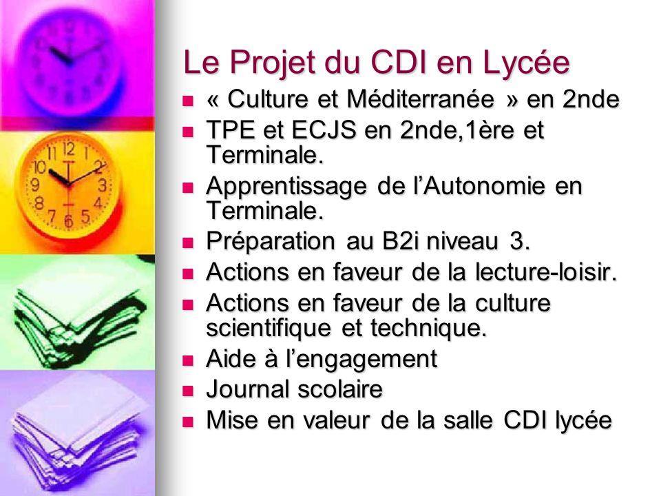 Le Projet du CDI en Lycée « Culture et Méditerranée » en 2nde « Culture et Méditerranée » en 2nde TPE et ECJS en 2nde,1ère et Terminale. TPE et ECJS e