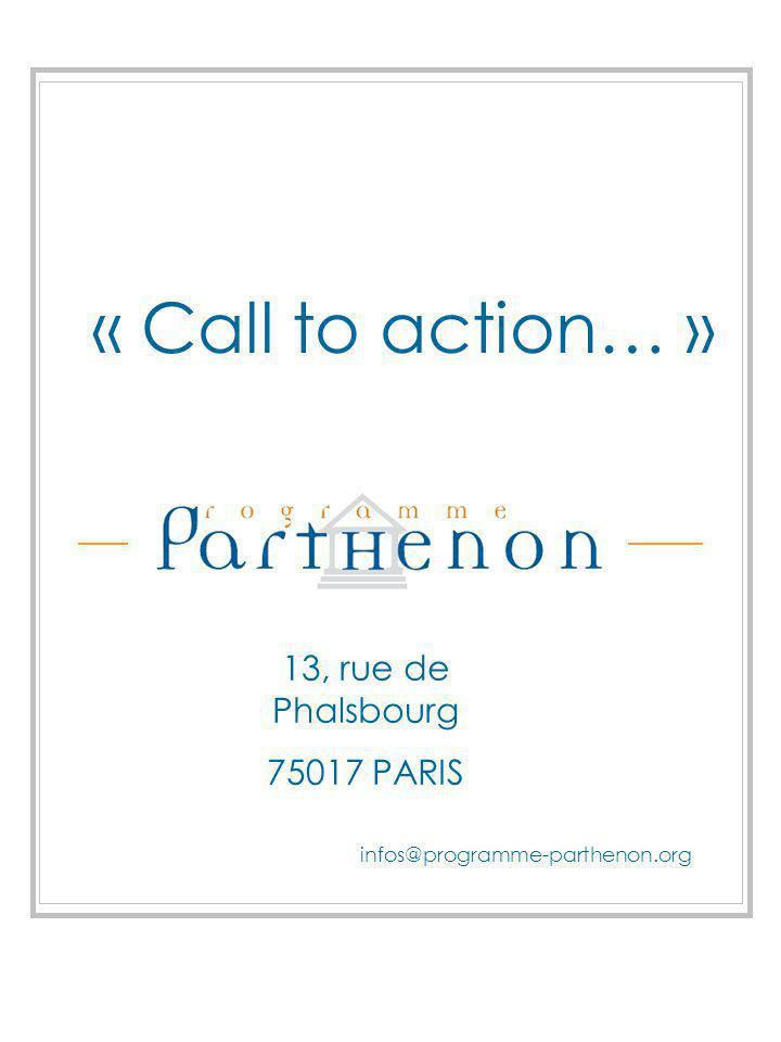 « Call to action… » 13, rue de Phalsbourg 75017 PARIS infos@programme-parthenon.org