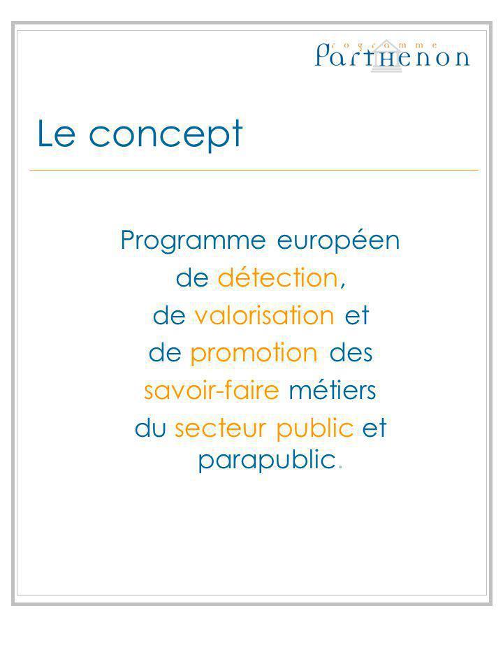Le concept Programme européen de détection, de valorisation et de promotion des savoir-faire métiers du secteur public et parapublic.